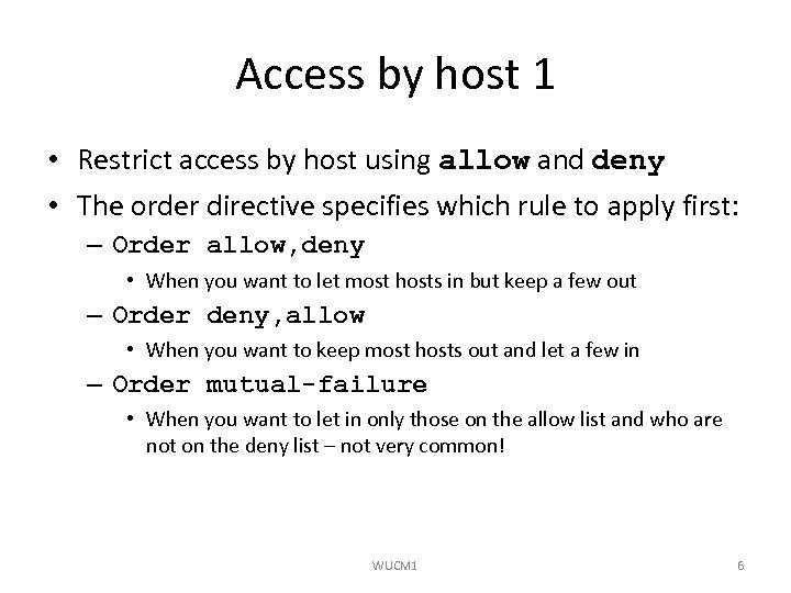 Access by host 1 • Restrict access by host using allow and deny •