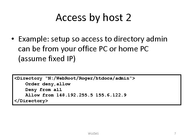 Access by host 2 • Example: setup so access to directory admin can be