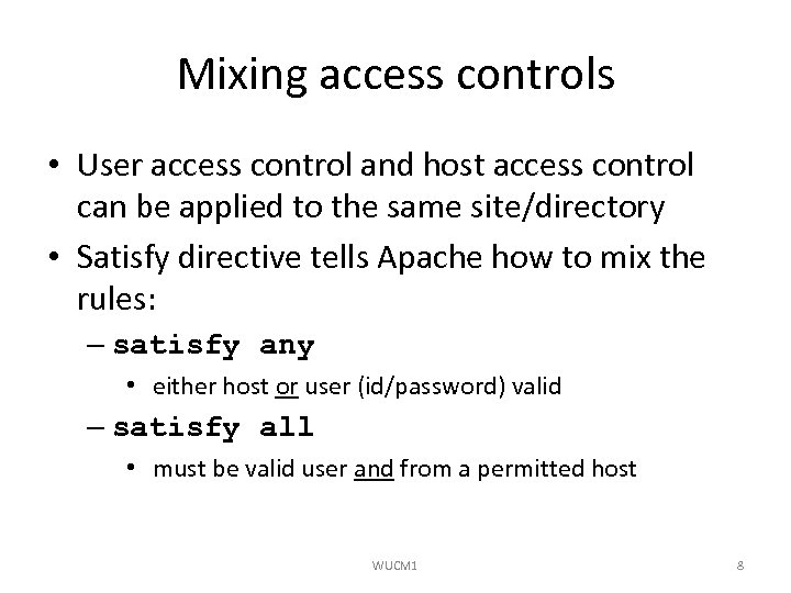 Mixing access controls • User access control and host access control can be applied