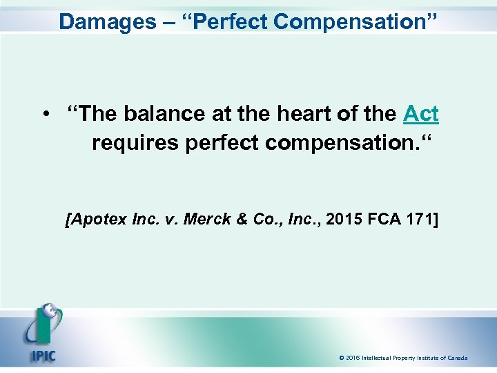 """Damages – """"Perfect Compensation"""" • """"The balance at the heart of the Act requires"""