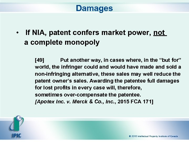 Damages • If NIA, patent confers market power, not a complete monopoly [49] Put