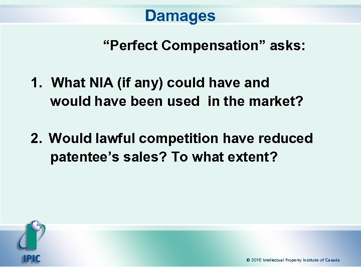 """Damages """"Perfect Compensation"""" asks: 1. What NIA (if any) could have and would have"""