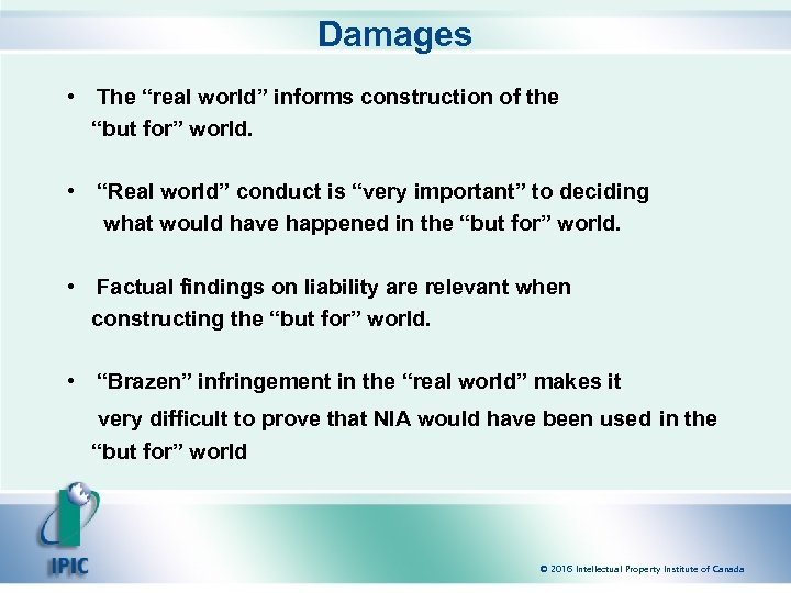 """Damages • The """"real world"""" informs construction of the """"but for"""" world. • """"Real"""