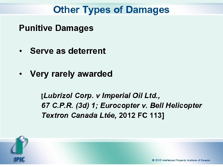 Other Types of Damages Punitive Damages • Serve as deterrent • Very rarely awarded