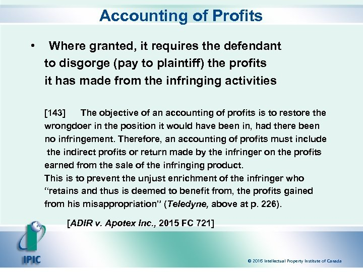 Accounting of Profits • Where granted, it requires the defendant to disgorge (pay to