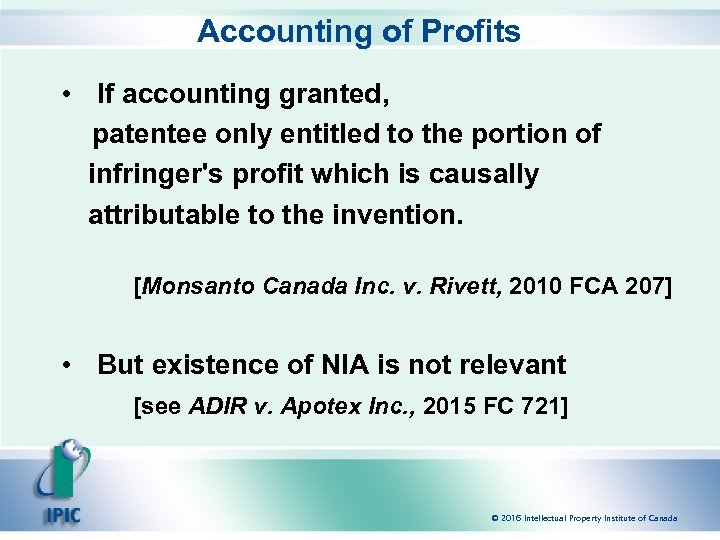 Accounting of Profits • If accounting granted, patentee only entitled to the portion of