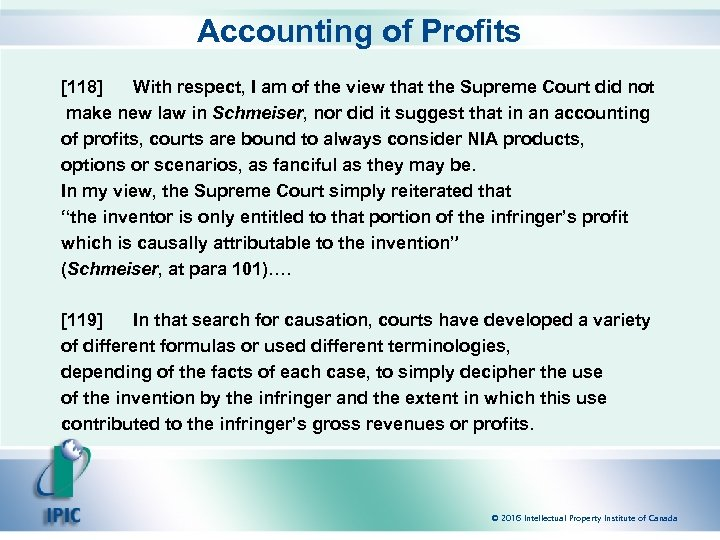 Accounting of Profits [118] With respect, I am of the view that the Supreme
