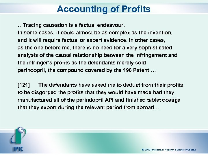 Accounting of Profits …Tracing causation is a factual endeavour. In some cases, it could