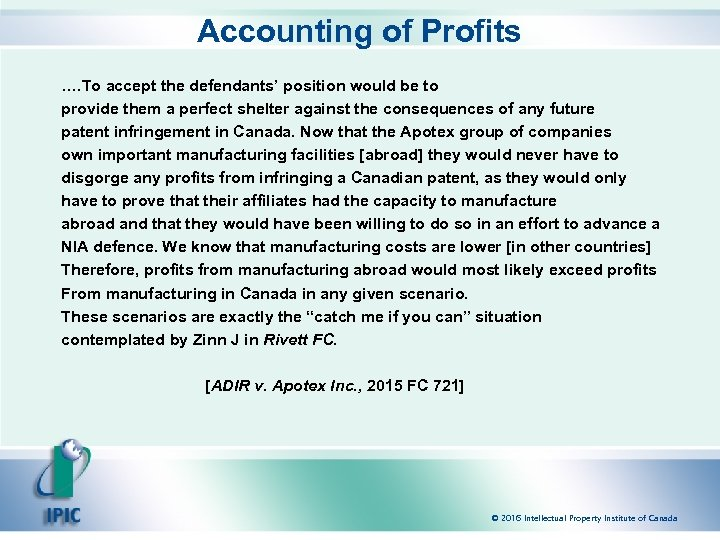 Accounting of Profits …. To accept the defendants' position would be to provide them