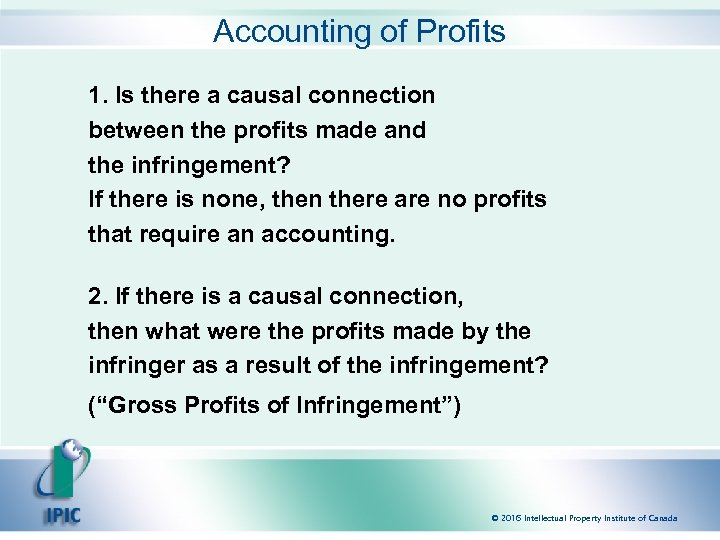 Accounting of Profits 1. Is there a causal connection between the profits made and