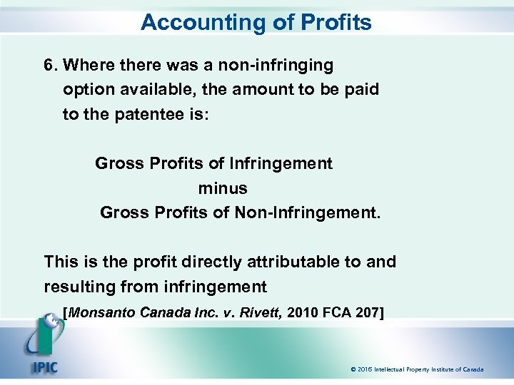 Accounting of Profits 6. Where there was a non-infringing option available, the amount to