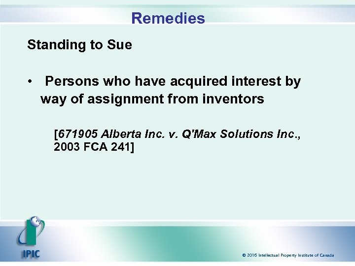 Remedies Standing to Sue • Persons who have acquired interest by way of assignment