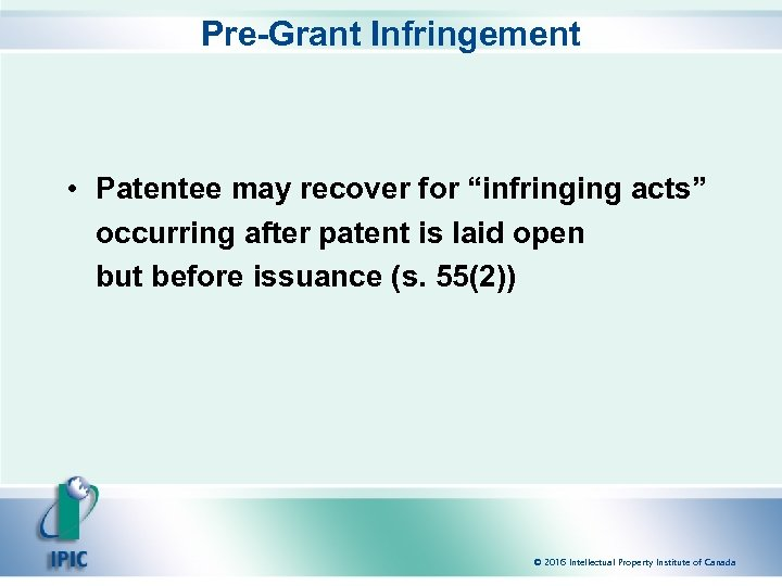 "Pre-Grant Infringement • Patentee may recover for ""infringing acts"" occurring after patent is laid"