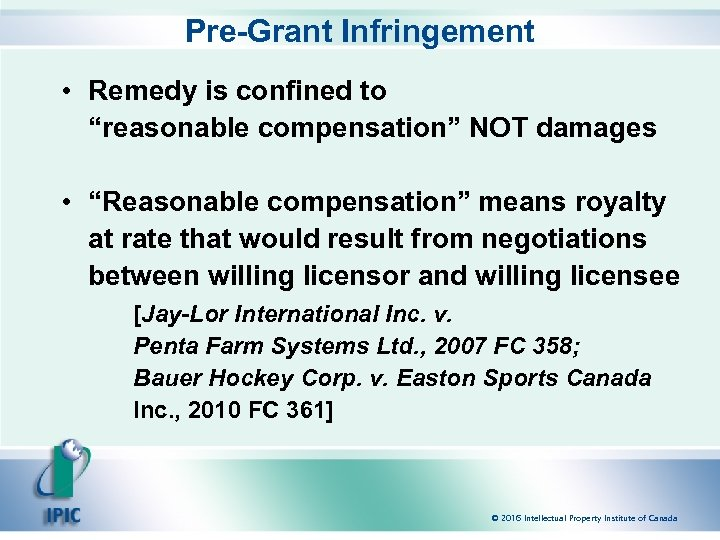 "Pre-Grant Infringement • Remedy is confined to ""reasonable compensation"" NOT damages • ""Reasonable compensation"""