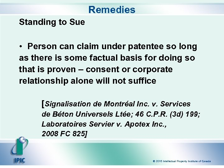 Remedies Standing to Sue • Person can claim under patentee so long as there