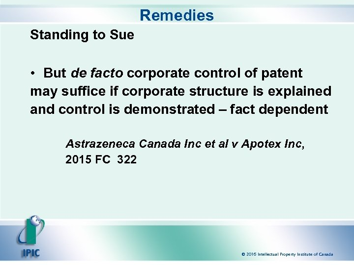 Remedies Standing to Sue • But de facto corporate control of patent may suffice