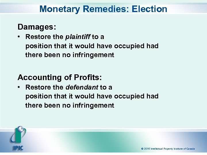 Monetary Remedies: Election Damages: • Restore the plaintiff to a position that it would