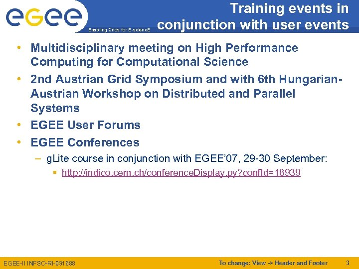 Enabling Grids for E-scienc. E Training events in conjunction with user events • Multidisciplinary