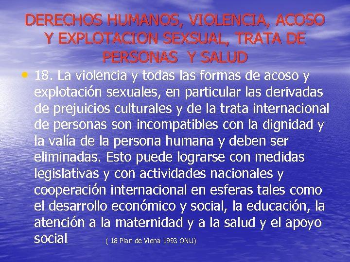 DERECHOS HUMANOS, VIOLENCIA, ACOSO Y EXPLOTACION SEXSUAL, TRATA DE PERSONAS Y SALUD • 18.