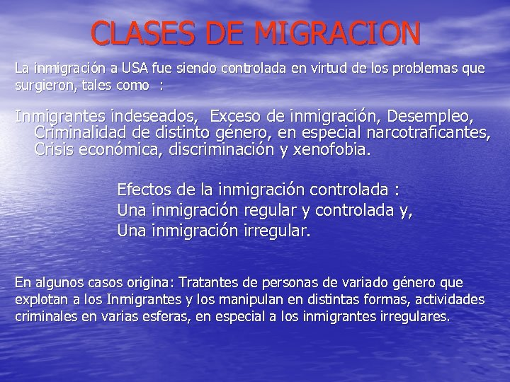 CLASES DE MIGRACION La inmigración a USA fue siendo controlada en virtud de los