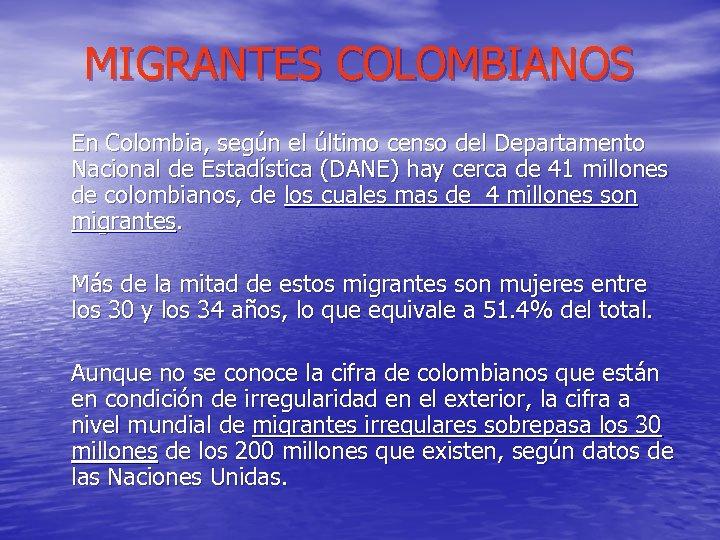 MIGRANTES COLOMBIANOS En Colombia, según el último censo del Departamento Nacional de Estadística