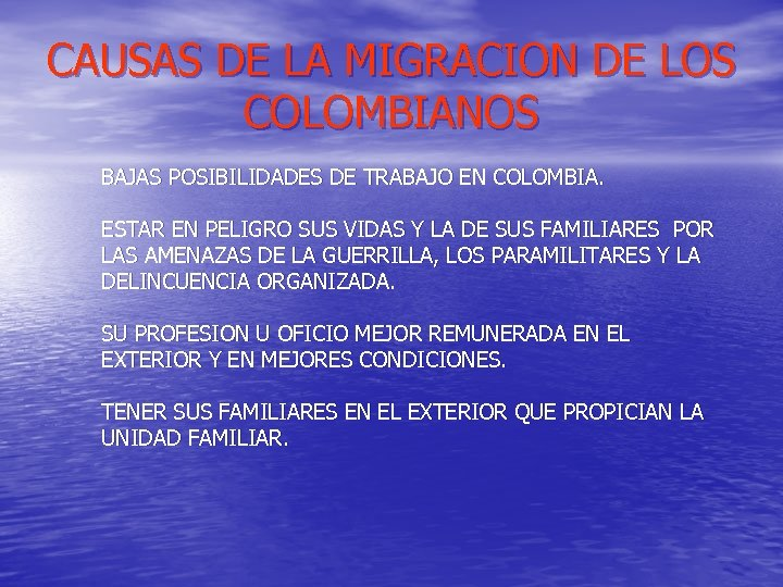 CAUSAS DE LA MIGRACION DE LOS COLOMBIANOS BAJAS POSIBILIDADES DE TRABAJO EN COLOMBIA. ESTAR