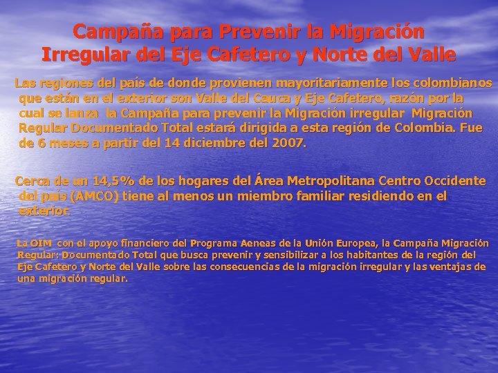 Campaña para Prevenir la Migración Irregular del Eje Cafetero y Norte del Valle Las
