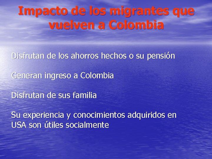 Impacto de los migrantes que vuelven a Colombia Disfrutan de los ahorros hechos o