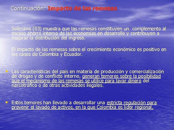 Continuación: Impacto de las remesas Solimano (03) muestra que las remesas constituyen un complemento