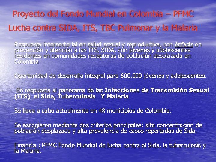 Proyecto del Fondo Mundial en Colombia – PFMC Lucha contra SIDA, ITS, TBC Pulmonar