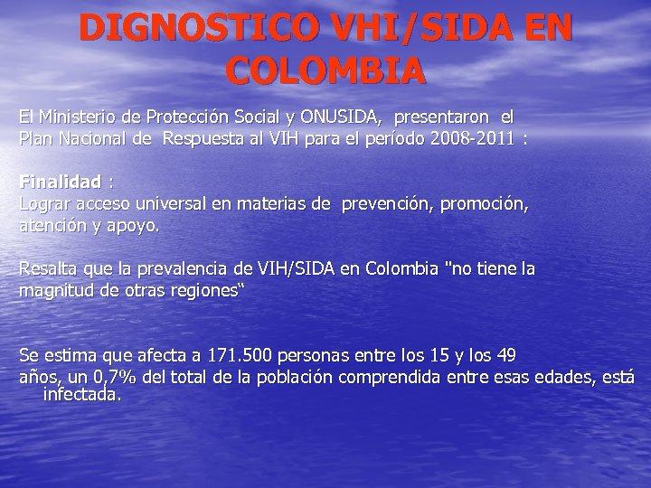 DIGNOSTICO VHI/SIDA EN COLOMBIA El Ministerio de Protección Social y ONUSIDA, presentaron el Plan