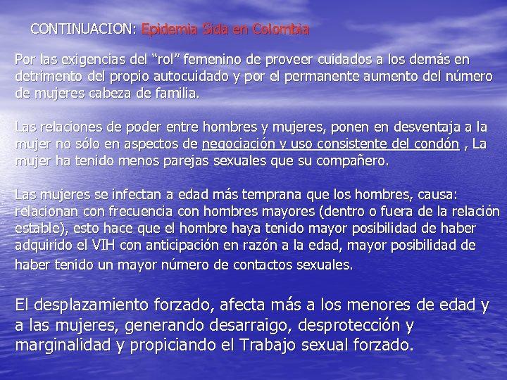 """CONTINUACION: Epidemia Sida en Colombia Por las exigencias del """"rol"""" femenino de proveer cuidados"""