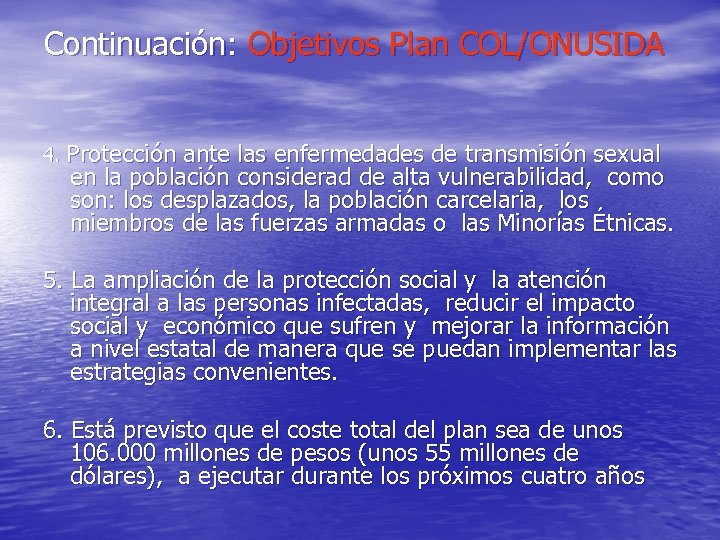Continuación: Objetivos Plan COL/ONUSIDA 4. Protección ante las enfermedades de transmisión sexual en la