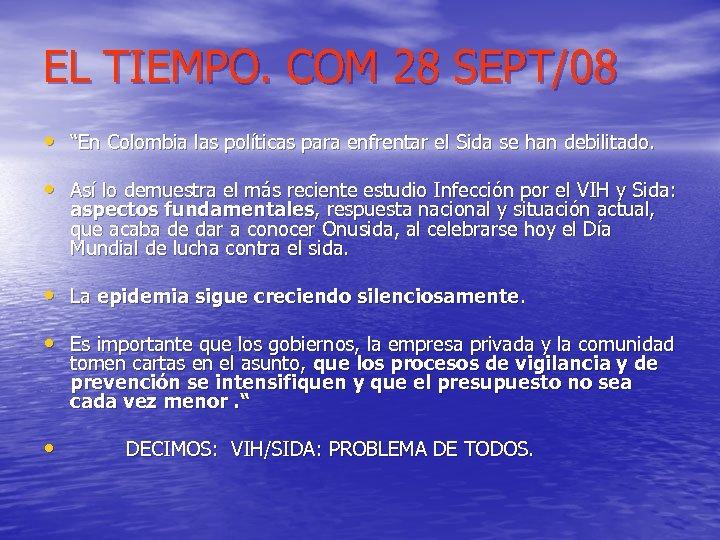"""EL TIEMPO. COM 28 SEPT/08 • """"En Colombia las políticas para enfrentar el Sida"""