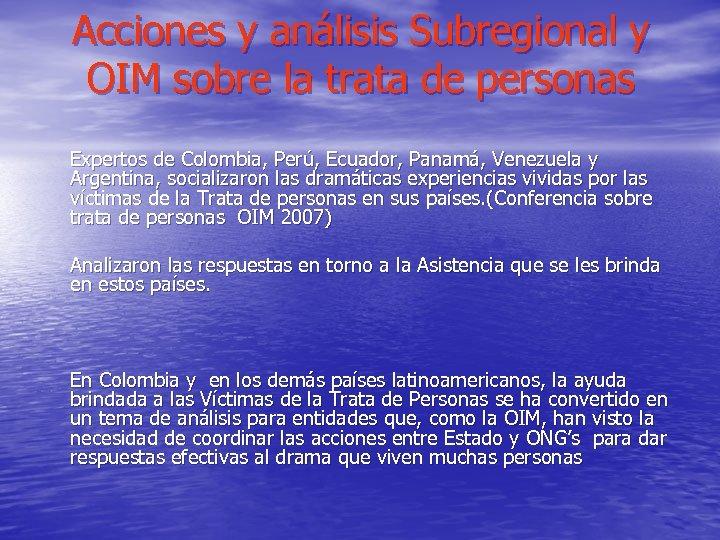 Acciones y análisis Subregional y OIM sobre la trata de personas Expertos de Colombia,