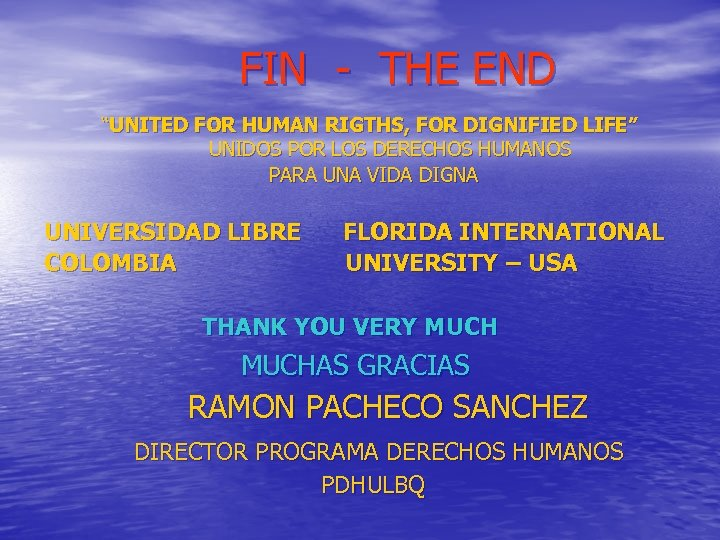 """FIN - THE END """"UNITED FOR HUMAN RIGTHS, FOR DIGNIFIED LIFE"""" UNIDOS POR"""
