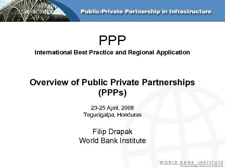PPP International Best Practice and Regional Application Overview of Public Private Partnerships (PPPs) 23