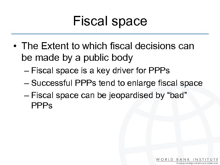 Fiscal space • The Extent to which fiscal decisions can be made by a
