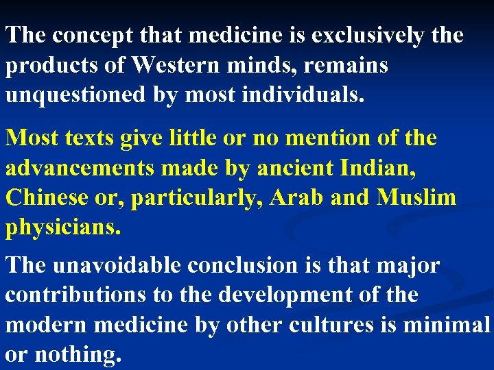 The concept that medicine is exclusively the products of Western minds, remains unquestioned by