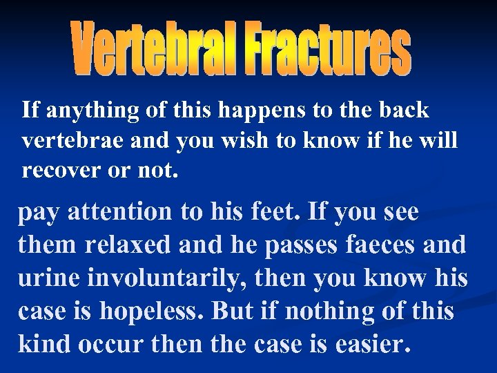If anything of this happens to the back vertebrae and you wish to know