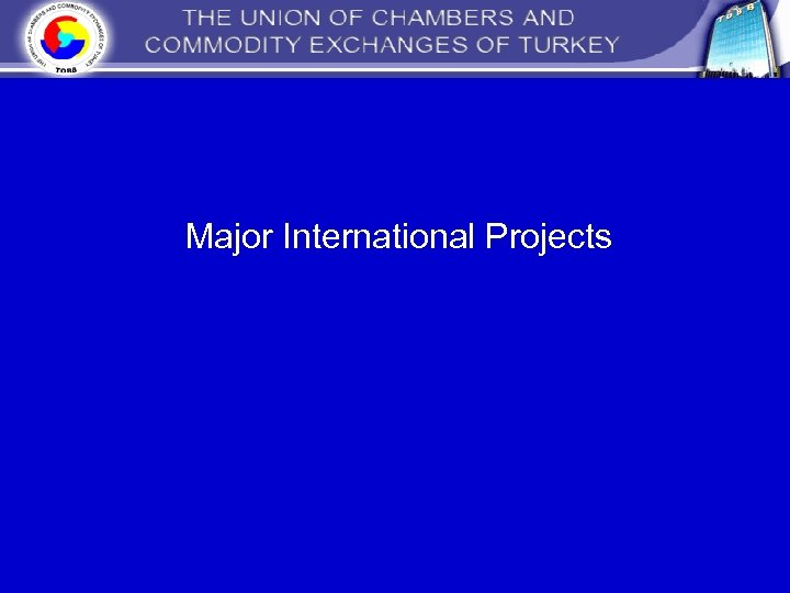 Major International Projects