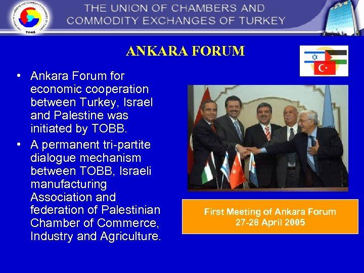 ANKARA FORUM • Ankara Forum for economic cooperation between Turkey, Israel and Palestine was