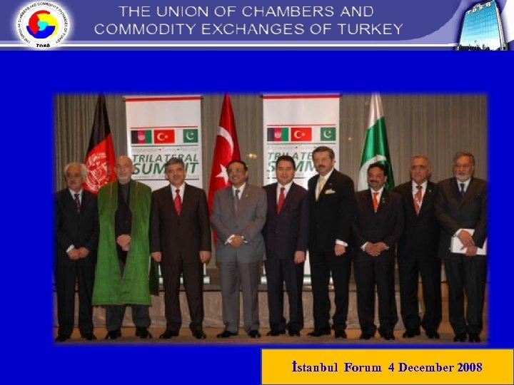 İstanbul Forum 4 December 2008