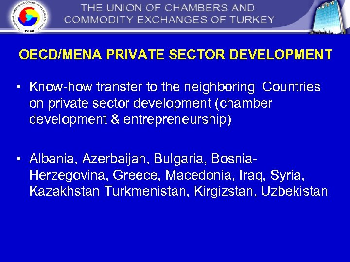 OECD/MENA PRIVATE SECTOR DEVELOPMENT • Know-how transfer to the neighboring Countries on private sector