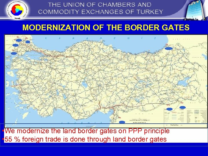 MODERNIZATION OF THE BORDER GATES • We modernize the land border gates on PPP