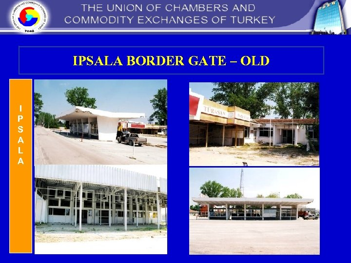 IPSALA BORDER GATE – OLD I P S A L A