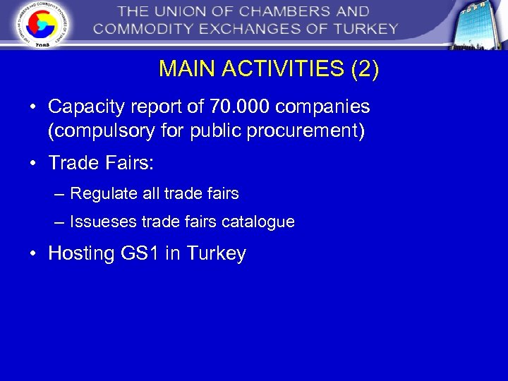 MAIN ACTIVITIES (2) • Capacity report of 70. 000 companies (compulsory for public procurement)