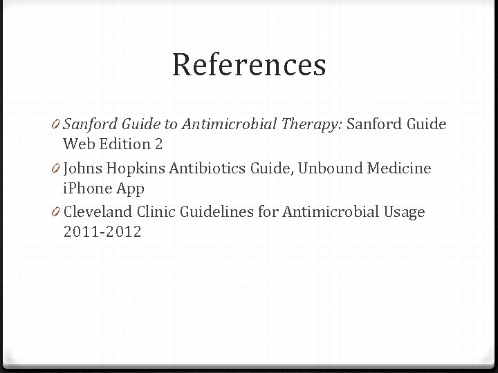 References 0 Sanford Guide to Antimicrobial Therapy: Sanford Guide Web Edition 2 0 Johns