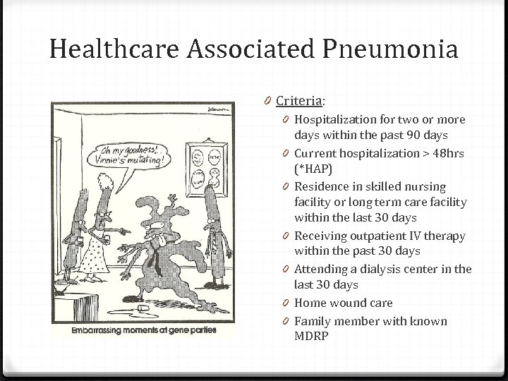 Healthcare Associated Pneumonia 0 Criteria: 0 Hospitalization for two or more days within the