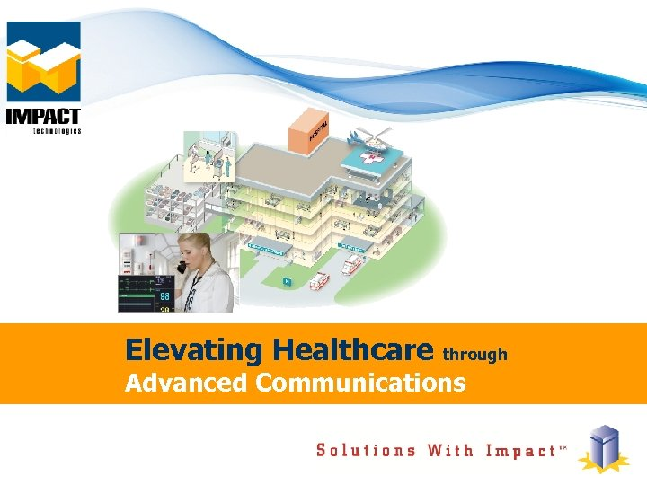 Elevating Healthcare through Advanced Communications